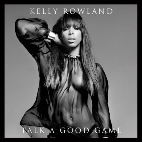 Kelly-Rowland-Talk-A-Good-Game-Album-Cover-597x597.jpg
