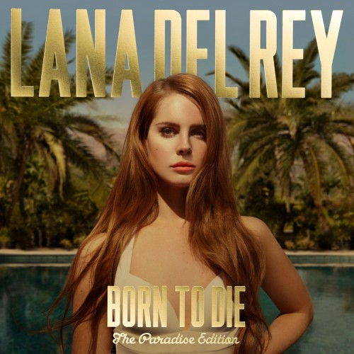 Lana Del Rey - Born to die Paradise Edition.jpg