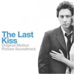 The Last Kiss - soundtrack cover.jpg